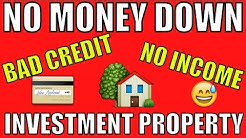 How To Buy A Property With No Money Down, BAD CREDIT & NO INCOME  - Investment Property