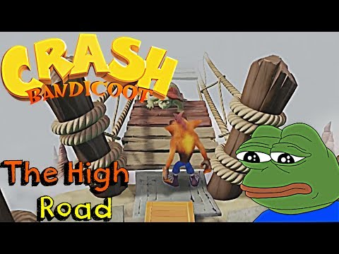 The High Road: Crash 1 | Crash Bandicoot N Sane Trilogy