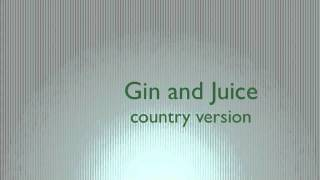 Gin and juice country version The Gourds