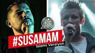 #SUSAMAM Şarkısı İnceleme