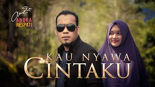 KAU NYAWA CINTAKU - Andra Respati (Official Music Video)