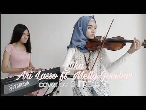 SHERENADE - Jika (Ari Lasso ft. Melly Goeslaw) Piano & Violin Live Cover