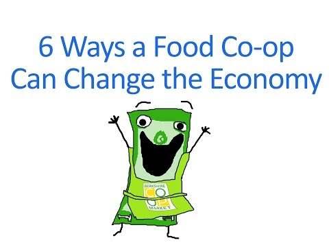 6 Ways a Food Co-op Can Change the Economy