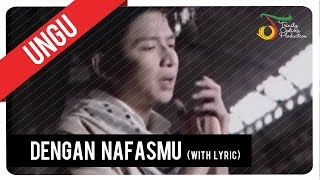 Video UNGU - Dengan NafasMu (with Lyric) | VC Trinity download MP3, 3GP, MP4, WEBM, AVI, FLV Desember 2017