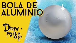 ASÍ ES el RETO de la BOLA DE ALUMINIO - Draw My Life en Español