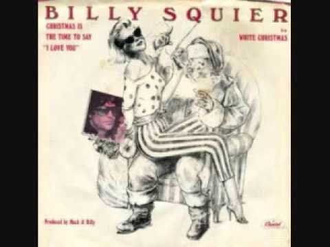 CHRISTMAS IS THE TIME TO SAY I LOVE YOU  BILLY SQUIREwmv