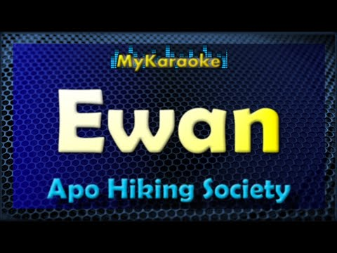 Ewan - Karaoke version in the style of Apo Hiking Society