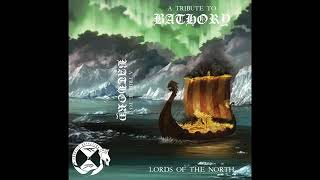 A Tribute to Bathory -  Lords of the North (2019 Full Album)
