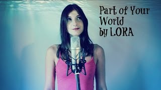 Part of Your world - LORA Cover