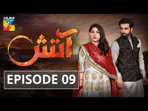 Aatish Episode #09 HUM TV Drama 15 October 2018