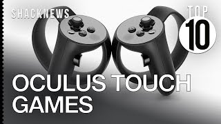 Top 10 Oculus Touch Games
