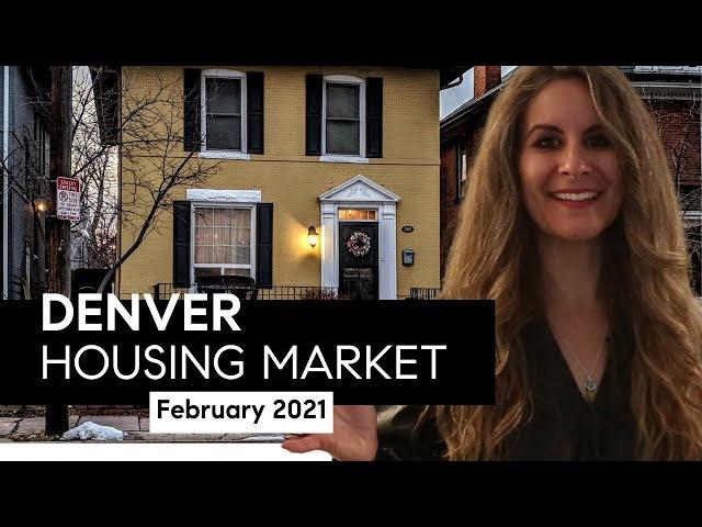 Denver Housing Market Update February 2021