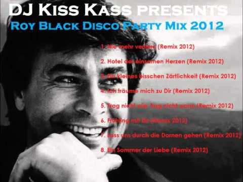 DJ Kiss Kass presents - Roy Black Disco Party Mix 2012