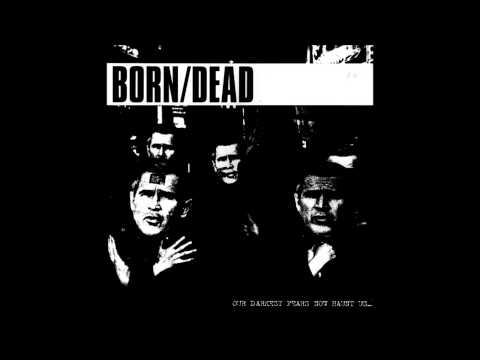 Born/Dead  - Our Darkest Fears Now Haunt...