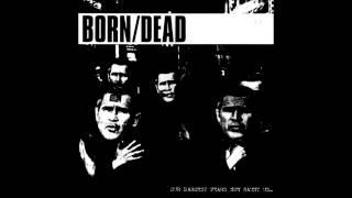 Born/Dead  - Our Darkest Fears Now Haunt Us -  (FULL)