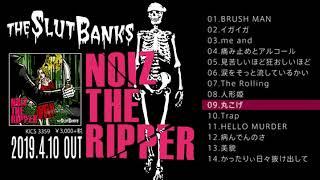 2019.4.10 Release! THE SLUT BANKS「NOIZ THE RIPPER」 ¥3000+tax/CD...