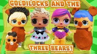 LOL Surprise Dolls Perform Goldilocks and the Three Bears, Starring Curious QT and Midnight!