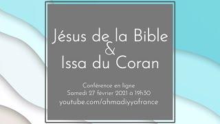 Jésus de la Bible et Issa du Coran Partie 6 (Conférence) - Samedi 27 Février 2021 à 19h30