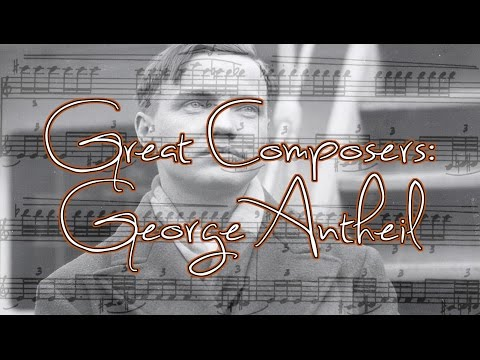 Great Composers: George Antheil