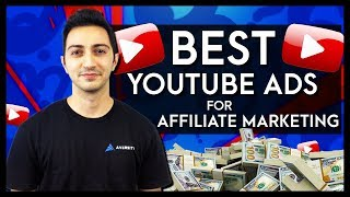 What's The Best Type of YouTube Ads For Affiliate Marketing?