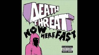 Watch Death Threat High For Now video