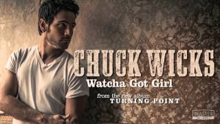 Chuck Wicks - Watcha Got Girl (Official Audio Track) YouTube Videos