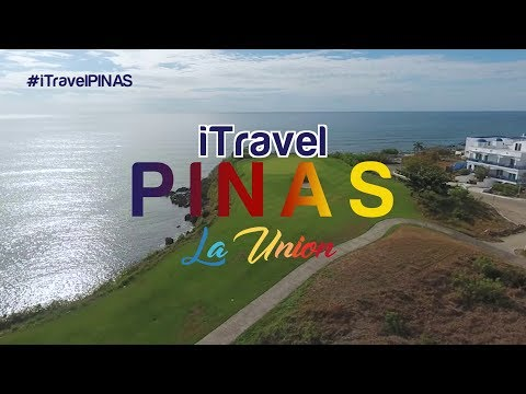 "iTRAVEL PINAS - ""La Union 2017"" Episode (FULL)"