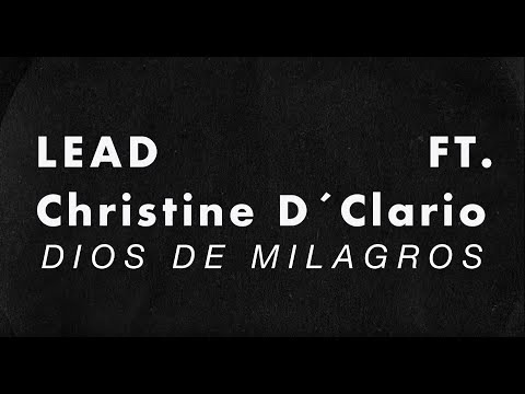 LEAD - Dios de Milagros Ft. Christine D'Clario - Lyric Video