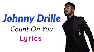 Johnny Drille - Count On You (Lyrics).mp3