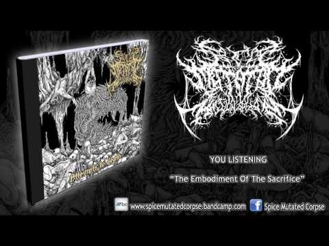 Spice Mutated Corpse - The Embodiment Of The Sacrifice (NEW 2016/HD)