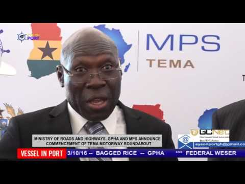 MINISTRY OF ROADS AND HIGHWAYS, GPHA AND MPS ANNOUNCE COMMENCEMENT OF TEMA MOTORWAY ROUNDABOUT