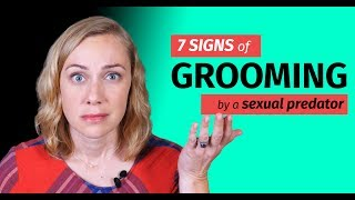 7 Signs of Grooming by a Sexual Predator | Kati Morton