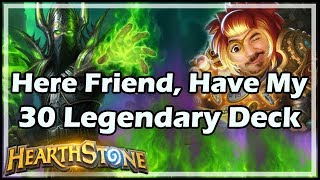 [Hearthstone] Here Friend, Have My 30 Legendary Deck