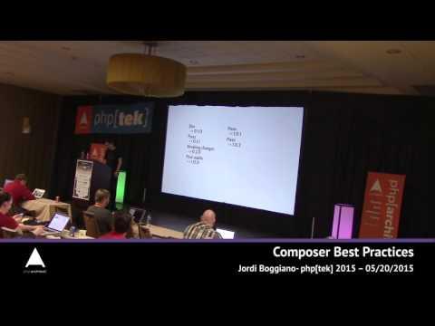 Composer Best Practices — Jordi Boggiano — php[tek] 2015