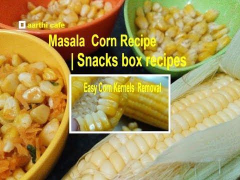 Masala Corn Recipe | Spicy Sweet Corn Chat  | Snacks Box Recipes | Easy  Removal of Corn Kernels