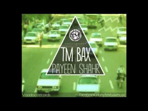 TM BAX - PAYEEN SHAHR [HQ]