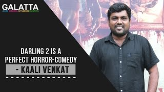 Darling 2 is a perfect horror-comedy - Kaali Venkat