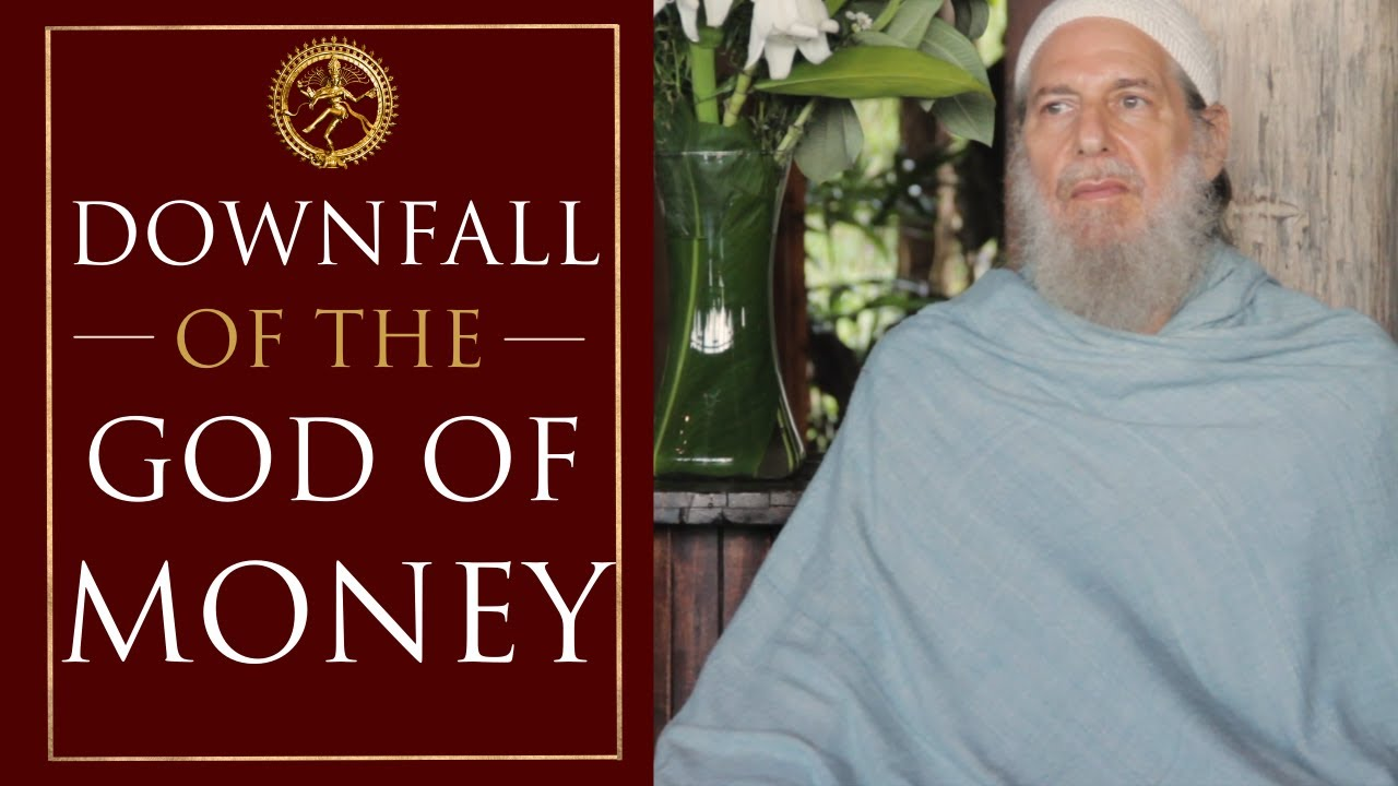Demise of the Money God and Return of the Lord of Love - Shunyamurti Teaching