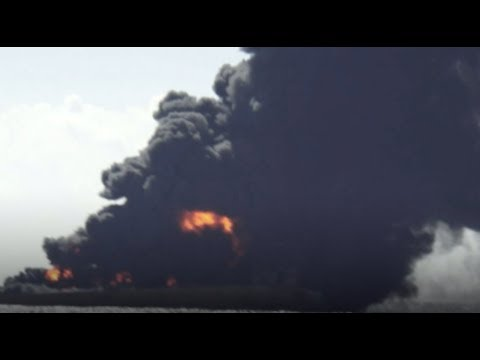 Sanchi oil tanker: fire, explosion, rescue