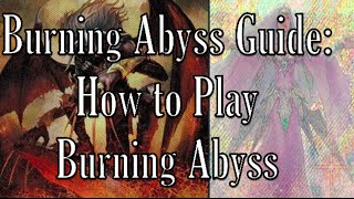 Burning Abyss Guide: How To Play Burning Abyss!! (Includes Duels and Deck List)