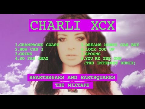 Charli XCX - Heartbreaks and Earthquakes [Mixtape]