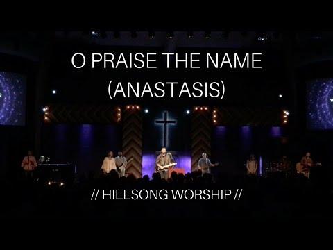 O Praise The Name (Anastasis) // Hillsong Worship // LIVE