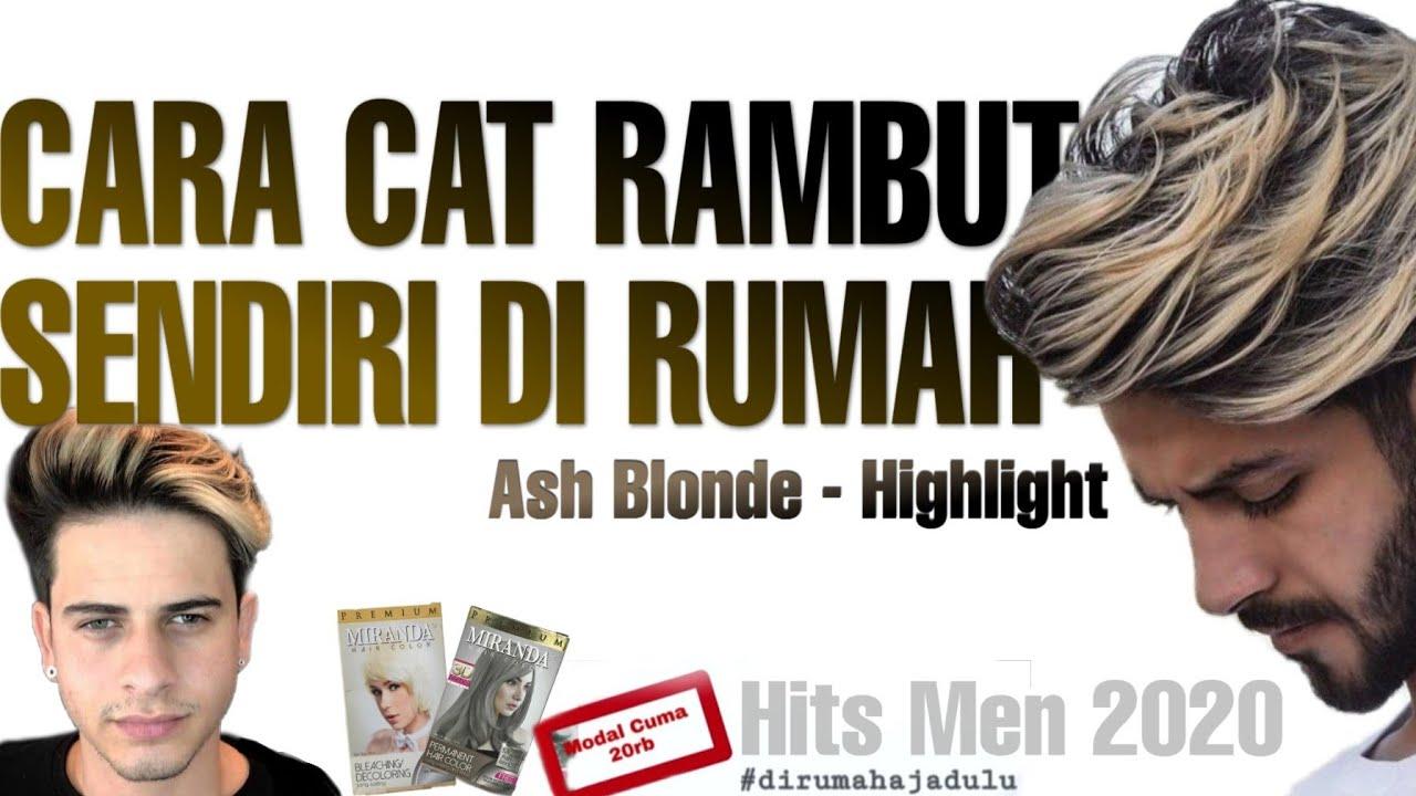 CARA CAT RAMBUT SENDIRI DI RUMAH || Highligh Rambut Cowok ...