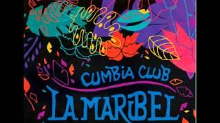 Cumbia Club La Maribel - EP 2013 (completo)