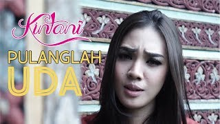 Download lagu Kintani - Pulanglah Uda (Official Music Video)