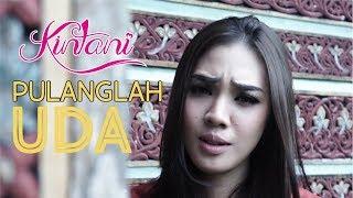 Kintani - Pulanglah Uda (Official Music Video)