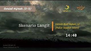 Video #SerialHijrah ᴴᴰ [2/3]: Skenario Langit   Ust Budi Ashari   (Indonesian/باللغة الإندونيسية) download MP3, 3GP, MP4, WEBM, AVI, FLV Oktober 2018