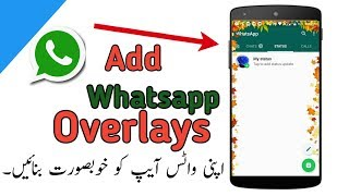 How to Use Overlays in Your WhatsappMake Whatsapp OwesomeWith Navbar App|| Amazing Whatsapp Trick.