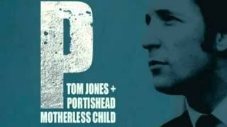 portishead and tom jones  motherless child