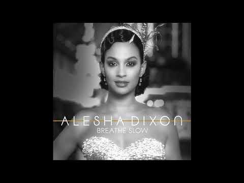 Alesha Dixon - Breathe Slow (Cahill Radio Edit) (HQ)